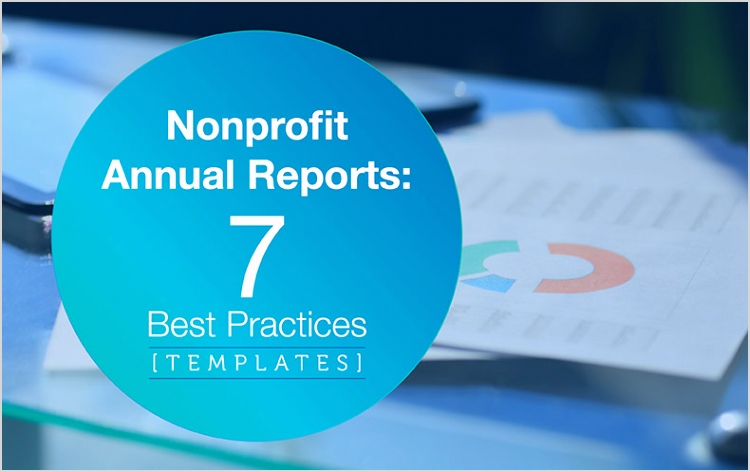 Nonprofit Annual Reports 7 Best Practices [Templates